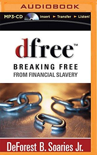 Dfree: Breaking Free from Financial Slavery: DeForest B Soaries