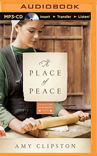 9781501213632: A Place of Peace: A Novel (Kauffman Amish Bakery)
