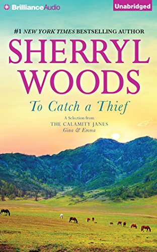 To Catch a Thief: A Selection from the Calamity Janes: Gina Emma: Sherryl Woods