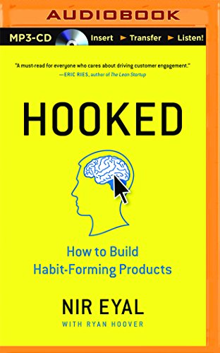 Hooked: How to Build Habit-Forming Products: Eyal, Nir