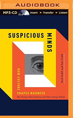9781501215704: Suspicious Minds: How Culture Shapes Madness