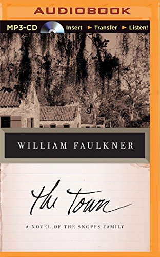 The Town: A Novel of the Snopes: William Faulkner