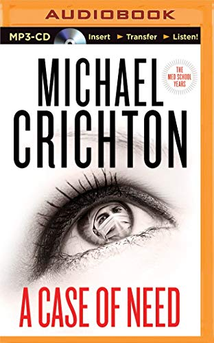 A Case of Need: Crichton, Michael; Hudson, Jeffery
