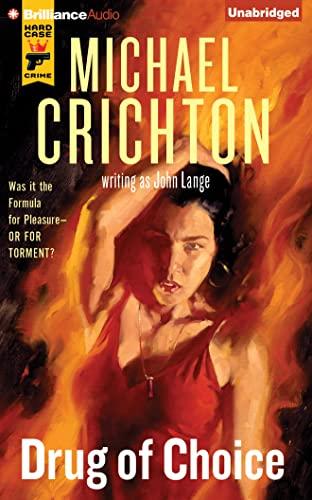 Drug of Choice: Crichton, Michael; Lange, John