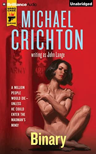 Binary: Crichton, Michael; Lange, John