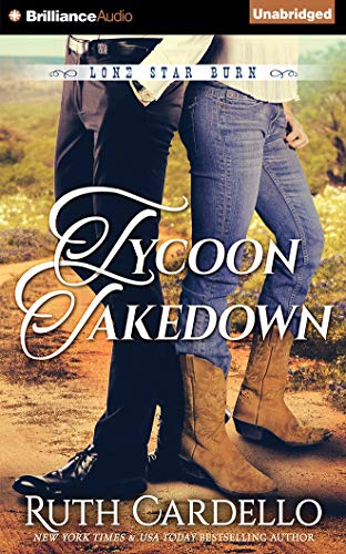 Tycoon Takedown (Lone Star Burn): Cardello, Ruth