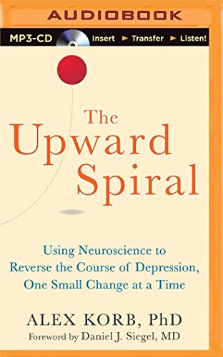 9781501217333: The Upward Spiral: Using Neuroscience to Reverse the Course of Depression, One Small Change at a Time