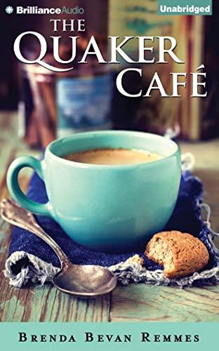 The Quaker Cafe: Remmes, Brenda Bevan