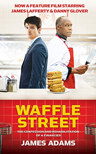 9781501221149: Waffle Street: The Confession and Rehabilitation of a Financier