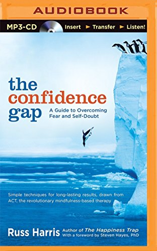 The Confidence Gap: A Guide to Overcoming Fear and Self-Doubt: Harris, Russ