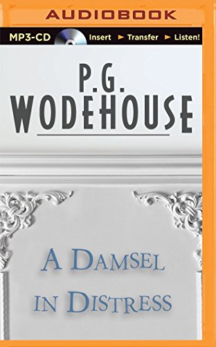 A Damsel in Distress: Wodehouse, P. G.