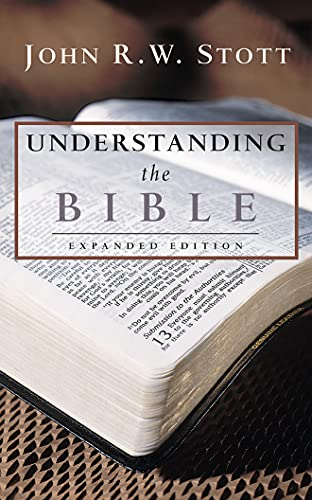 Understanding the Bible: Dr John R W Stott