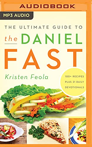 The Ultimate Guide to the Daniel Fast: Kristen Feola