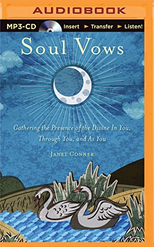 Soul Vows: Gathering the Presence of the Divine in You, Through You, and as You: Conner, Janet