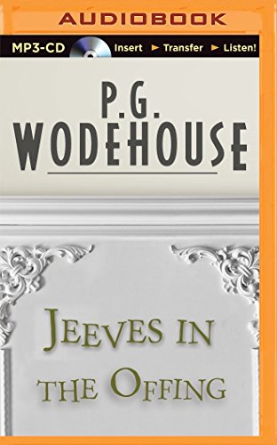 Jeeves in the Offing: Wodehouse, P. G.