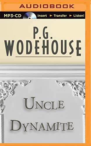 Uncle Dynamite: Wodehouse, P. G.