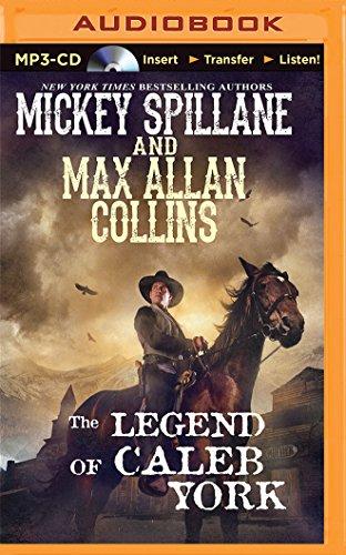 The Legend of Caleb York: Max Allan Collins; Mickey Spillane