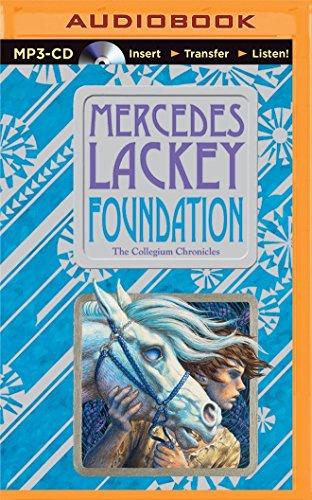 Foundation: The Collegium Chronicles: Lackey, Mercedes