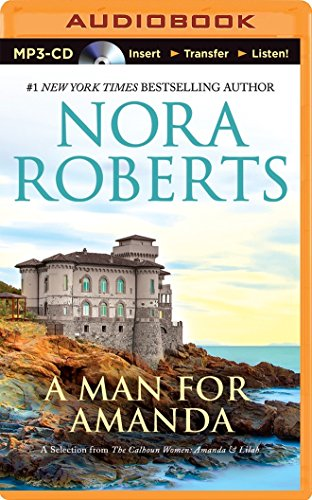 A Man for Amanda: A Selection from the Calhoun Women: Amanda & Lilah: Roberts, Nora