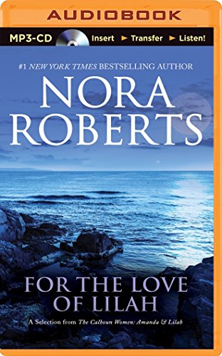 For the Love of Lilah (Calhoun Women: Amanda & Lilah): Roberts, Nora