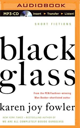 Black Glass: Short Fictions: Karen Joy Fowler