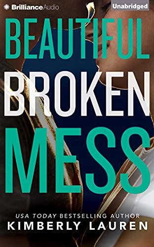 Beautiful Broken Mess: Lauren, Kimberly