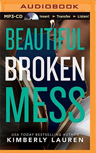 Beautiful Broken Mess: Lauren, Kimberly