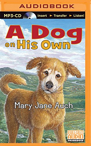 A Dog on His Own: Auch, Mary Jane