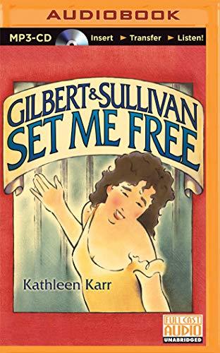 Gilbert & Sullivan Set Me Free: Karr, Kathleen