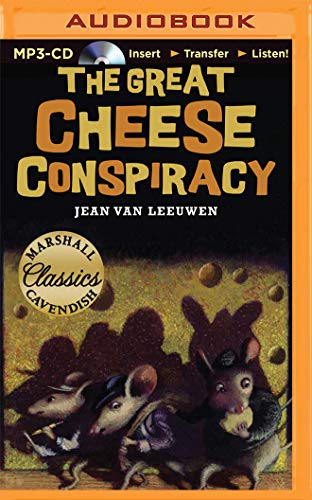 The Great Cheese Conspiracy (Marshall Cavendish Classics): Van Leeuwen, Jean