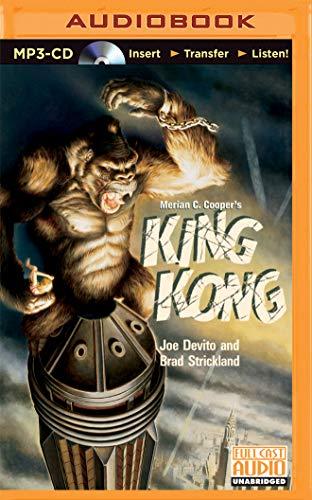 Merian C. Cooper's King Kong: DeVito, Joe, III; Strickland, Brad