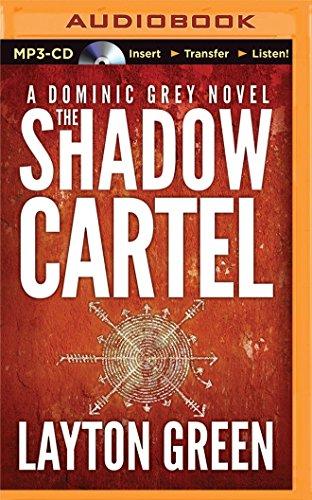 The Shadow Cartel (Dominic Grey): Green, Layton