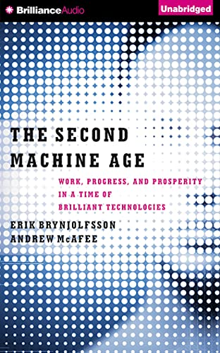 The Second Machine Age: Work, Progress, and Prosperity in a Time of Brilliant Technologies: ...