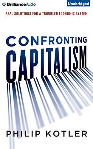 9781501238871: Confronting Capitalism: Real Solutions for a Troubled Economic System