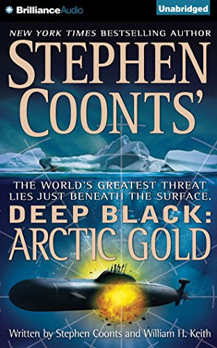 Arctic Gold: Library Edition: Coonts, Stephen/ Keith, William H./ Gigante, Phil (Narrator)