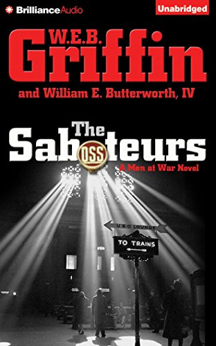 The Saboteurs: W E B Griffin, IV William E Butterworth