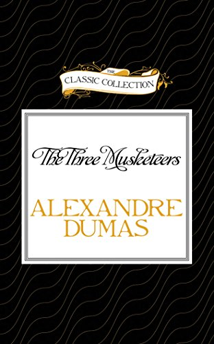 The Three Musketeers: Alexandre Dumas