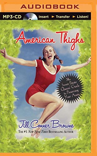 American Thighs: The Sweet Potato Queens' Guide to Preserving Your Assets: Browne, Jill Conner