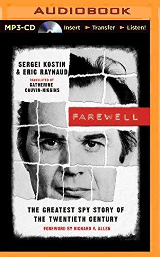 Farewell: The Greatest Spy Story of the Twentieth Century: Kostin, Sergei; Raynaud, Eric