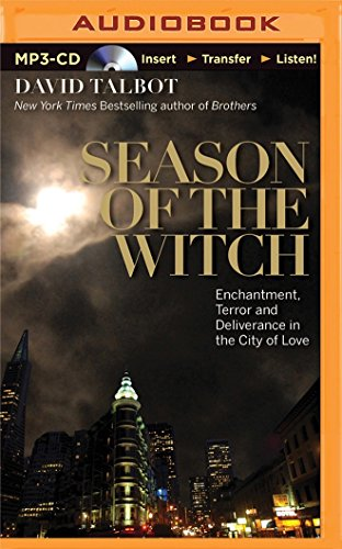 Season of the Witch: Enchantment, Terror, and Deliverance in the City of Love: Talbot, David