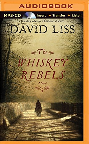 The Whiskey Rebels: Liss, David