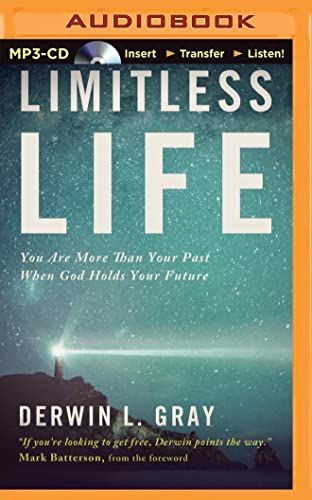 Limitless Life: You Are More Than Your Past When God Holds Your Future: Gray, Derwin L.