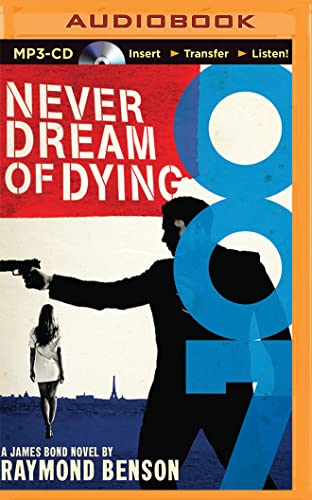Never Dream of Dying (James Bond): Raymond Benson