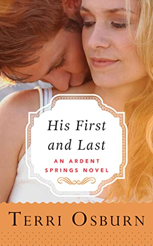 His First and Last (Ardent Springs): Osburn, Terri