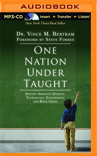One Nation Under Taught: Solving America's Science, Technology, Engineering & Math Crisis:...