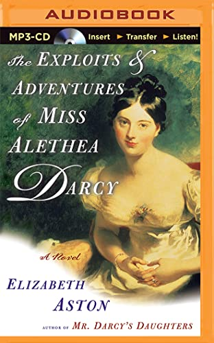 The Exploits & Adventures of Miss Alethea Darcy: Aston, Elizabeth