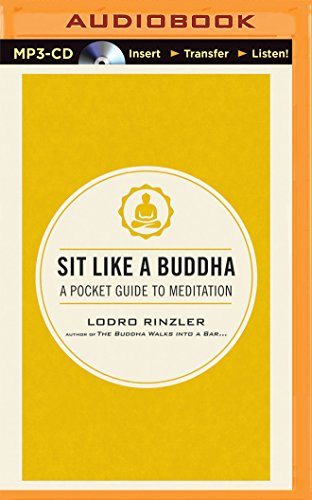 Sit Like a Buddha: A Pocket Guide to Meditation: Rinzler, Lodro