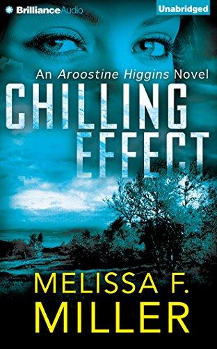 Chilling Effect (Aroostine Higgins): Miller, Melissa F.