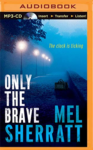 Only the Brave (Ds Allie Shenton): Sherratt, Mel