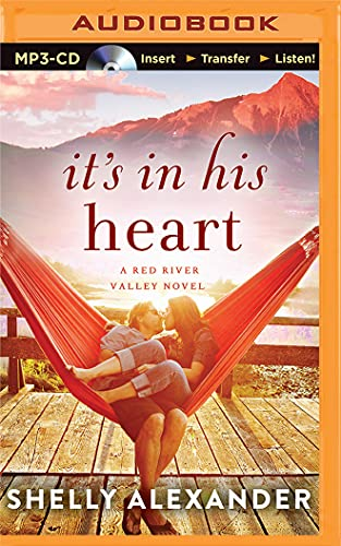 It's in His Heart (Red River Valley): Alexander, Shelly